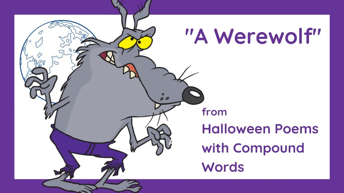"""Image of """"A Werewolf,"""" Halloween poems for teaching compound words"""