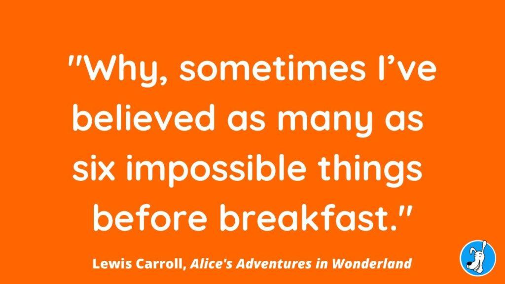 children's book quote from Alice's Adventures in Wonderland by Lewis Carrol