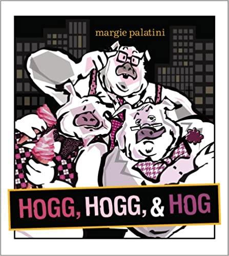 image Hogg, Hogg, & Hog by Margie Palatini