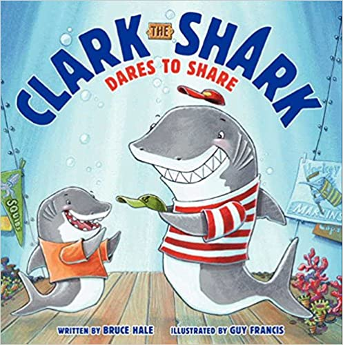 image Clark the Shark Dares to Share by Bruce Hale