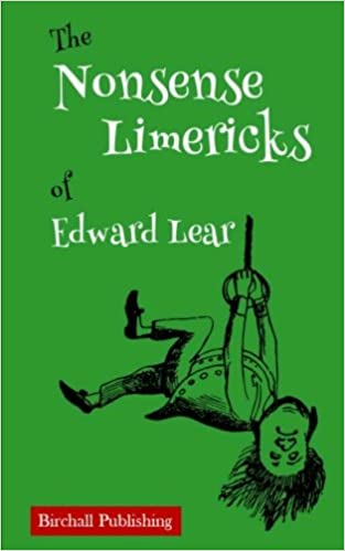 The Nonsense Limericks of Edward Lear by Birchall Publishing